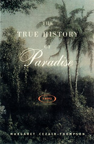 9780525944904: The True History of Paradise: A Novel