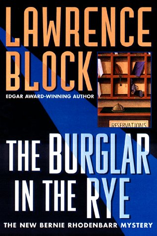 The Burglar in the Rye: A New Bernie Rhodenbarr Mystery: Block, Lawrence