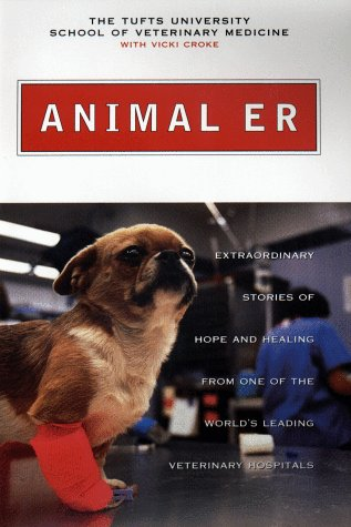 9780525945079: Animal ER : Extraordinary Stories of Hope and Healing from One of the World's Leading Veterinary Hospitals