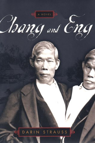 Chang and Eng (Signed First Edition): Darin Strauss