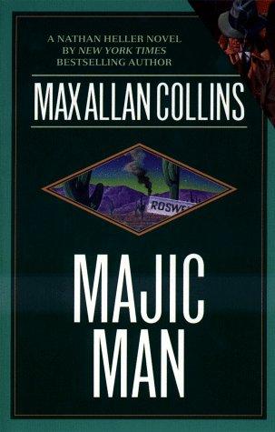Majic Man (Nathan Heller Novels): Collins, Max Allan