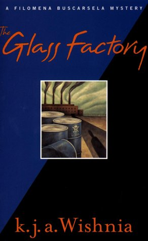 The Glass Factory: A Filomena Buscarsela Mystery: Wishina, K. J. A.