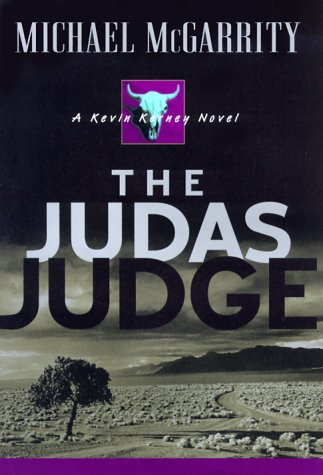 The Judas Judge (Kevin Kerney Novels): McGarrity, Michael