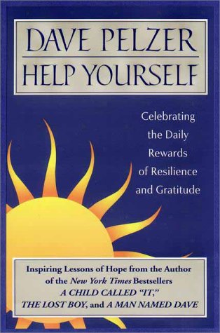 Help Yourself: Celebrating the Daily Rewards of Resilience and Gratitude (0525945571) by Dave Pelzer