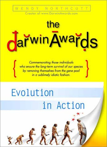 Darwin Awards : Evolution in Action