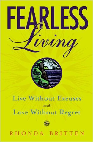 9780525945796: Fearless Living: Live without Excuses and Love without Regret