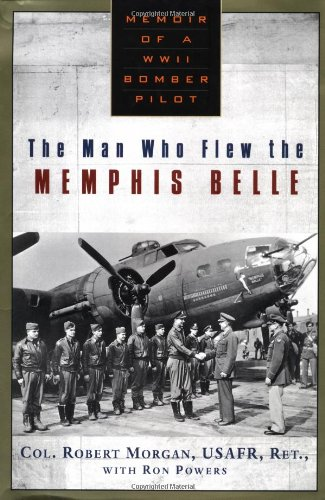 9780525946106: The Man Who Flew the Memphis Belle: Memoir of a WWII Bomber Pilot
