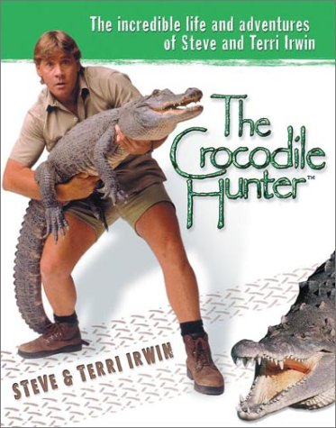 9780525946359: The Crocodile Hunter: The Incredible Life and Adventures of Steve and Terri Irwin
