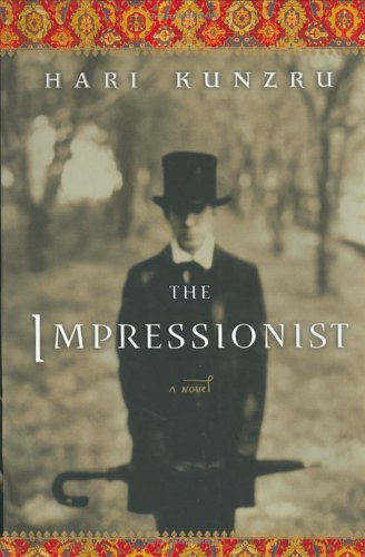 The Impressionist (Signed First Edition): Kunzru, Hari