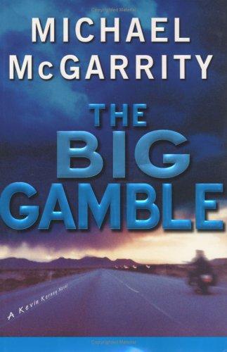 The Big Gamble: A Kevin Kerney Novel (Kevin Kerney Novels): McGarrity, Michael