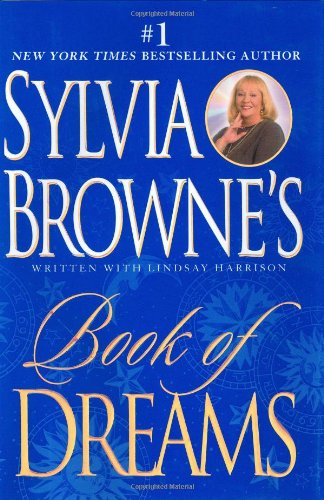 Sylvia Browne's Book of Dreams **Signed**: Browne, Sylvia;Harrison, Lindsay; Harrison, Linday
