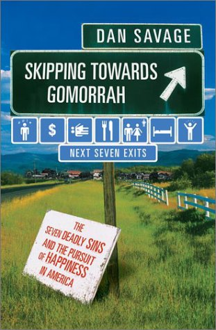 9780525946755: Skipping Towards Gomorrah: The Seven Deadly Sins and the Pursuit of Happiness in America