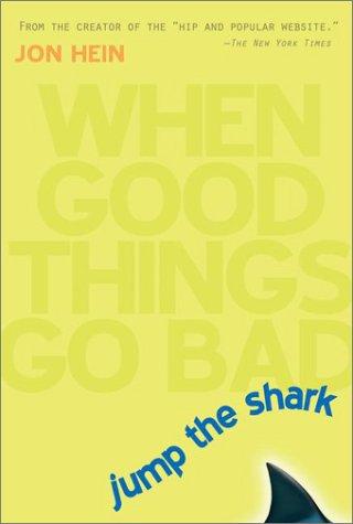 9780525946762: Jump the Shark: When Good Things Go Bad