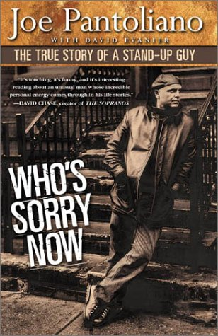 Who's Sorry Now: The True Story of a Stand-up Guy: Joe Pantoliano