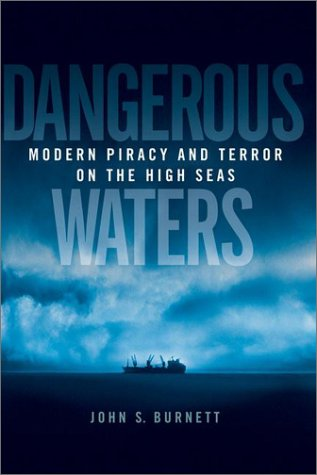 9780525946793: Dangerous Waters: Modern Piracy and Terror on the High Seas