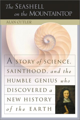 9780525947080: The Seashell on the Mountaintop: A Story of Science Sainthood and the Humble Genius Who Discovered a New History of the Earth