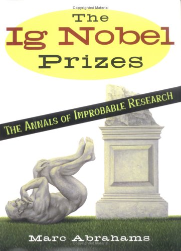 9780525947530: The Ig Nobel Prizes: The Annals of Improbable Research