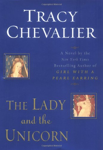 9780525947677: The Lady and the Unicorn (Chevalier, Tracy)