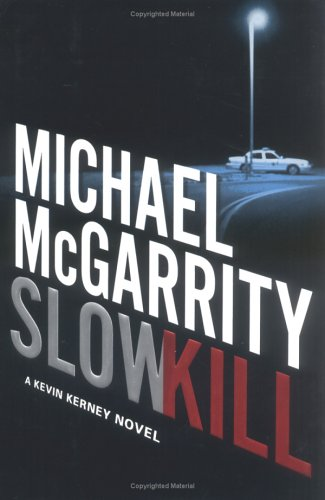Slow Kill: McGarrity, Michael