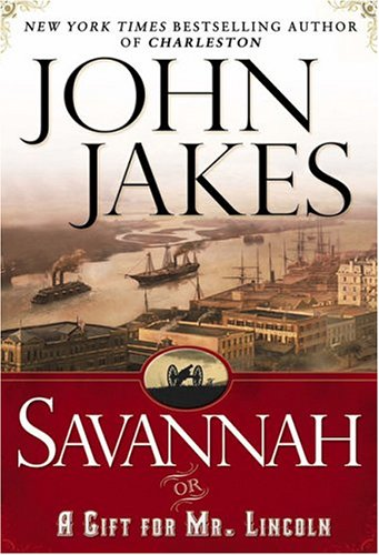 Savannah or A Gift For Mr Lincoln: Jakes, John
