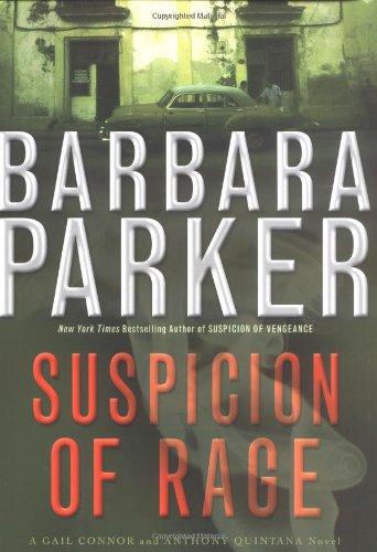 Suspicion Of Rage: A Gail Connor And Anthony Quintana Novel: Parker, Barbara