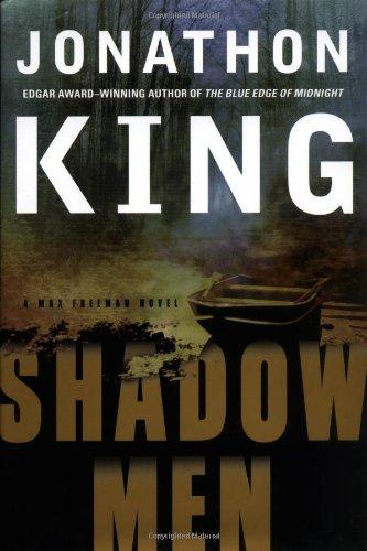 SHADOW MEN: A Max Freeman Novel (SIGNED): King, Jonathon