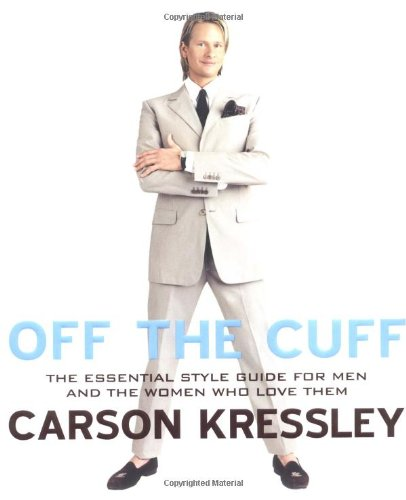 9780525948360: Off the Cuff: The Essential Style Guide for Men & the Women who Love them: The Essential Style Guide for Men and the Women Who Love Them