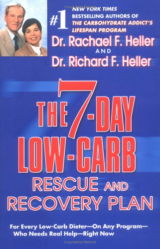 The 7 Day Low-Carb Rescue and Recovery Plan: For Everyday Low Carb Dieter on Any Program Who Need...