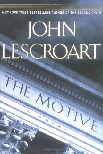 The Motive: Lescroart, John