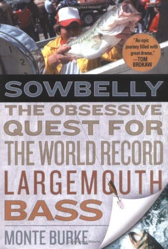 Sowbelly: The Obsessive Quest for the World: Monte Burke