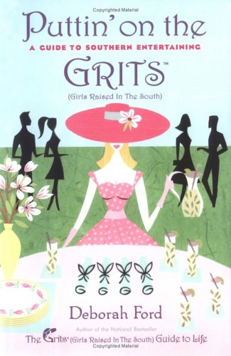 9780525948681: Puttin' on the Grits: A Guide to Southern Entertaining