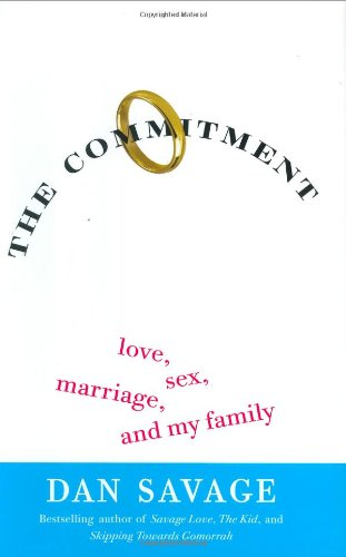 9780525949077: The Commitment: Love, Sex, Marriage, and My Family