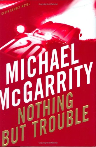Nothing But Trouble: A Kevin Kerney Novel (Kevin Kerney Novels): McGarrity, Michael