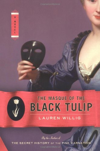 The Masque of the Black Tulip: Willig, Lauren