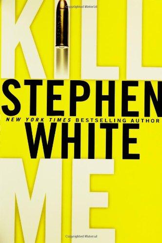KILL ME (SIGNED): White, Stephen