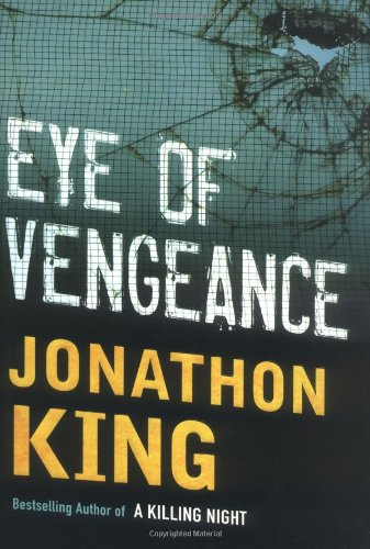 EYE OF VENGEANCE (SIGNED): King, Jonathon