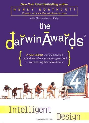9780525949602: The Darwin Awards 4: Intelligent Design