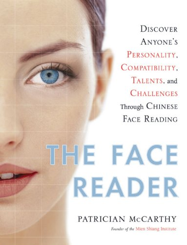 9780525950004: The Face Reader: Discover Anyone's Personality, Compatibility, Talents, and Challenges Through Chinese Face Reading