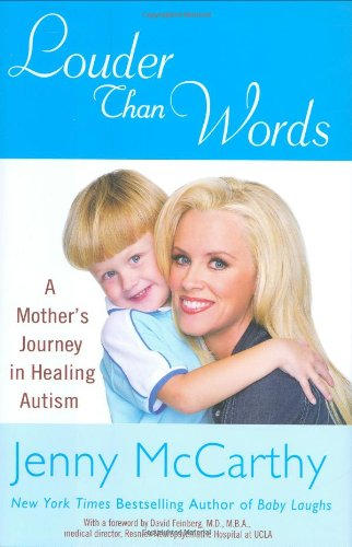 9780525950110: Louder Than Words: A Mother's Journey in Healing Autism