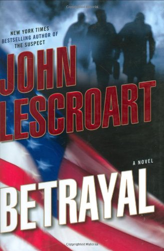 Betrayal: A Novel (Dismas Hardy, Book 12): John Lescroart
