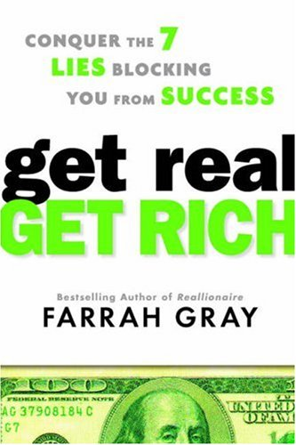 9780525950448: Get Real, Get Rich: Conquer the 7 Lies Blocking You from Success