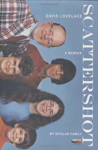 9780525950783: Scattershot: My Bipolar Family