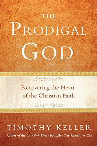 9780525950790: The Prodigal God: Recovering the Heart of the Christian Faith