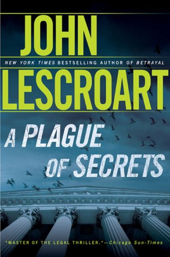 A Plague of Secrets: Lescroart, John