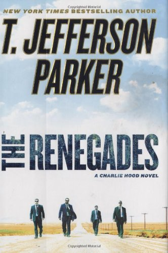 The Renegades: A Charlie Hood Novel: Parker, T. Jefferson
