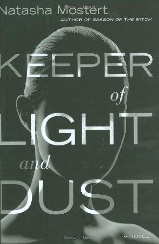 Keeper of Light and Dust: Natasha Mostert