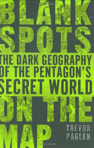 9780525951018: Blank Spots On The Map: The Dark Geography of the Pentagon's Secret World