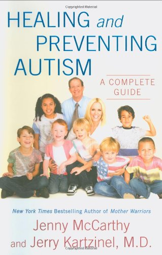 9780525951032: Healing and Preventing Autism: A Complete Guide