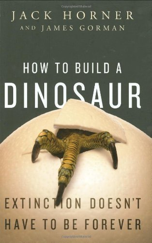 9780525951049: How to Build a Dinosaur: Extinction Doesn't Have to Be Forever