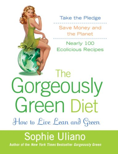 9780525951155: The Gorgeously Green Diet: How to Live Lean and Green